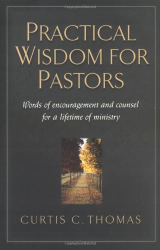 Practical Wisdom for Pastors Words of Encouragement and Counsel for a Lifetime of Ministry  2001 edition cover