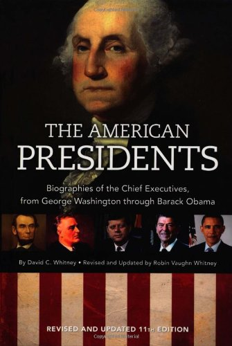 American Presidents Biographies of the Chief Executives from George Washington to Barack OBama 10th 2009 9781606520529 Front Cover