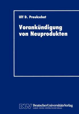 Vorank�ndigung Von Neuprodukten Strategisches Instrument der Kommunikationspolitischen Markteinf�hrung  1993 9783824401529 Front Cover