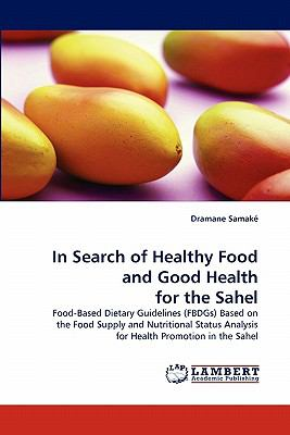 In Search of Healthy Food and Good Health for the Sahel  N/A 9783838316529 Front Cover
