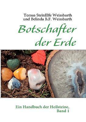 Botschafter der Erde Ein Handbuch der Heilsteine, Band 1 N/A 9783839137529 Front Cover