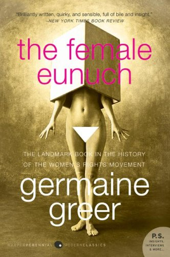 Female Eunuch  21st 2008 9780061579530 Front Cover