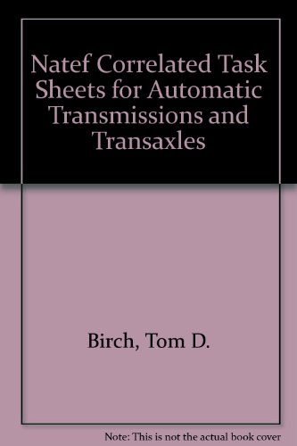 NATEF Correlated Task Sheets for Automatic Transmissions and Transaxles  4th 2010 9780135069530 Front Cover