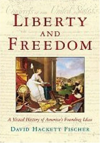 Liberty and Freedom A Visual History of America's Founding Ideas  2004 edition cover