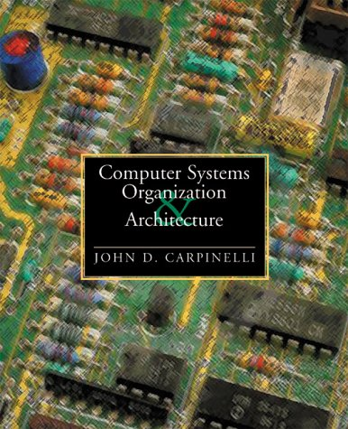Computer Systems Organization and Architecture   2001 edition cover
