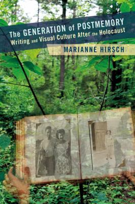 Generation of Postmemory Writing and Visual Culture after the Holocaust  2012 edition cover