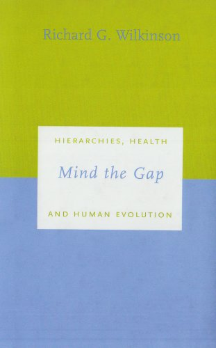 Mind the Gap Hierarchies, Health, and Human Evolution N/A 9780300089530 Front Cover