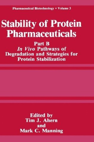 Stability of Protein Pharmaceuticals In Vivo Pathways of Degradation and Strategies for Protein Stabilization  1992 9780306441530 Front Cover
