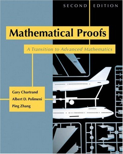 Mathematical Proofs A Transition to Advanced Mathematics 2nd 2008 edition cover