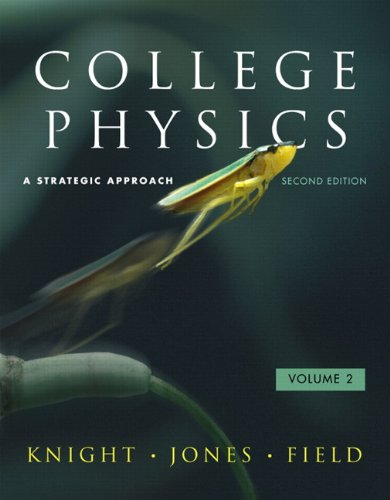 College Physics A Strategic Approach Volume 2 (Chs. 17-30) 2nd 2010 9780321598530 Front Cover