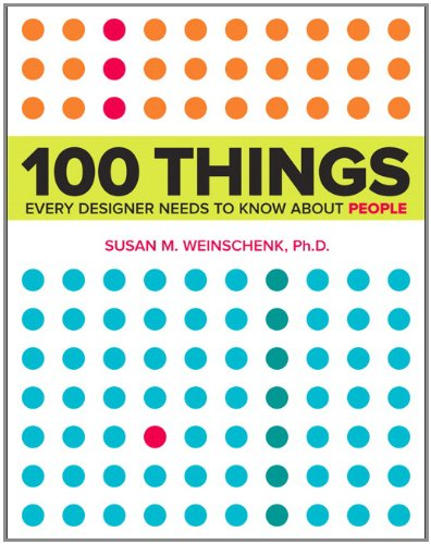 100 Things Every Designer Needs to Know about People   2011 (Revised) edition cover