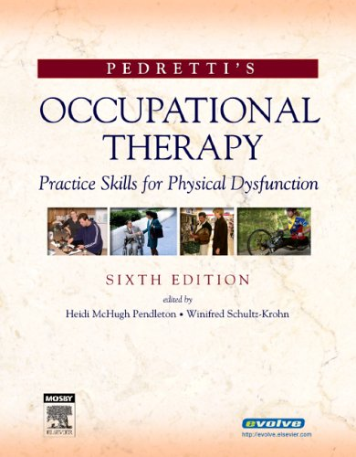 Pedretti's Occupational Therapy Practice Skills for Physical Dysfunction 6th 2006 (Revised) edition cover