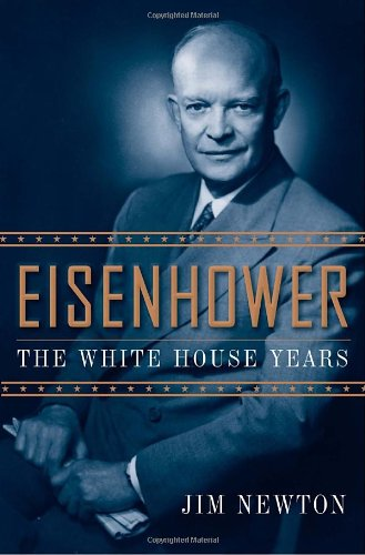 Eisenhower The White House Years  2011 edition cover