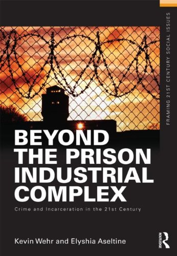 Beyond the Prison Industrial Complex Crime and Incarceration in the 21st Century  2013 edition cover
