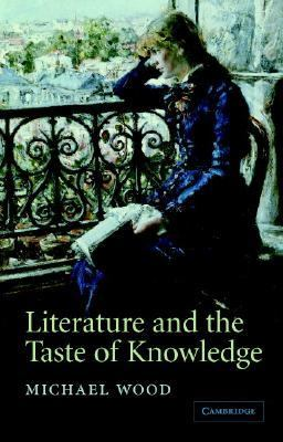 Literature and the Taste of Knowledge   2005 9780521606530 Front Cover