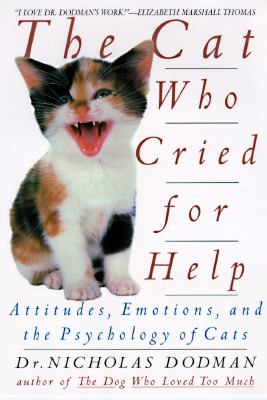 Cat Who Cried for Help Attitudes, Emotions, and the Psychology of Cats  1997 9780553104530 Front Cover