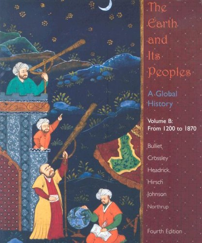 Earth and Its Peoples A Global History from 1200-1870 4th 2008 9780618771530 Front Cover