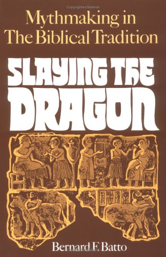 Slaying the Dragon Mythmaking in the Biblical Tradition N/A edition cover