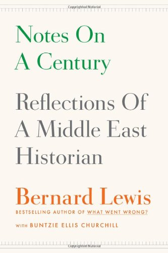 Notes on a Century Reflections of a Middle East Historian  2012 edition cover