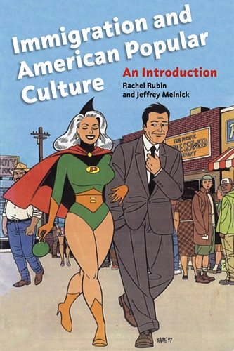 Immigration and American Popular Culture An Introduction  2006 edition cover