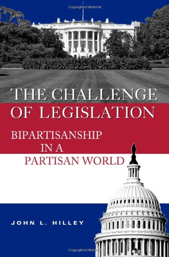 Challenge of Legislation Bipartisanship in a Partisan World  2008 edition cover