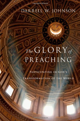 Glory of Preaching Participating in God's Transformation of the World  2009 edition cover