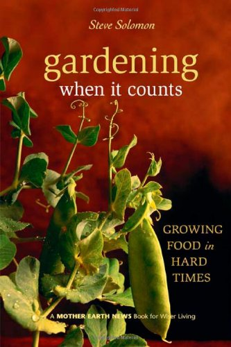 Gardening When It Counts Growing Food in Hard Times  2006 edition cover
