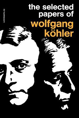 Selected Papers of Wolfgang Kohler  N/A 9780871402530 Front Cover