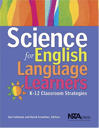 Science for English Language Learners K-12 Classroom Strategies  2006 edition cover
