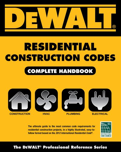 DEWALT� Residential Construction Codes, Complete Handbook   2013 edition cover