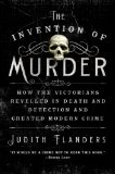 Invention of Murder How the Victorians Revelled in Death and Detection and Created Modern Crime  2014 edition cover
