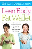 Lean Body, Fat Wallet Discover the Powerful Connection to Help You Lose Weight, Dump Debt, and Save Money  2013 9781400205530 Front Cover