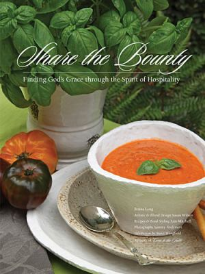 Share the Bounty Finding God's Grace through the Spirit of Hospitality  2012 9781401604530 Front Cover