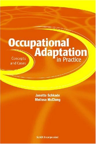 Occupational Adaptation in Practice Concepts and Cases  2001 9781556425530 Front Cover