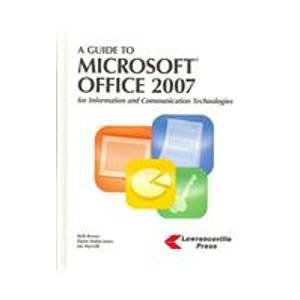 Guide to Microsoft Office 2007 for Information and Communication Technologies  2007 edition cover