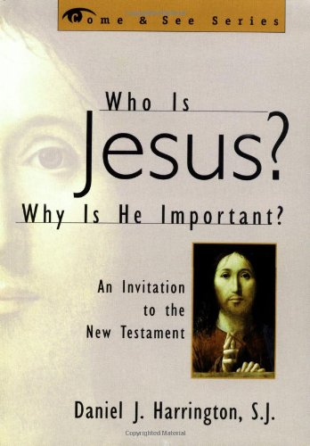 Who Is Jesus? Why Is He Important? An Invitation to the New Testament  1999 edition cover