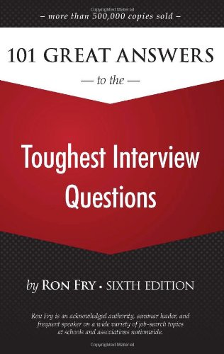 101 Great Answers to the Toughest Interview Questions  6th 2010 edition cover