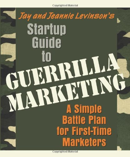 Guerrilla Marketing A Simple Battle Plan for First-Time Marketers  2008 9781599181530 Front Cover