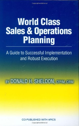 World Class Sales and Operations Planning A Guide to Successful Implementation and Robust Execution  2006 9781932159530 Front Cover