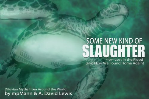 Some New Kind of Slaughter Or, Lost in the Flood (And How We Found Home Again) N/A edition cover
