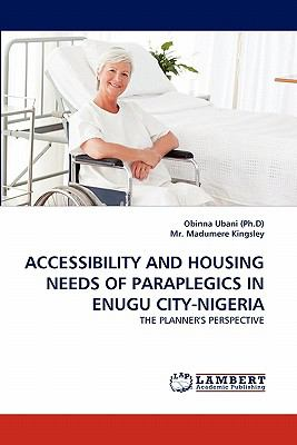 Accessibility and Housing Needs of Paraplegics in Enugu City-Nigeri N/A 9783843354530 Front Cover