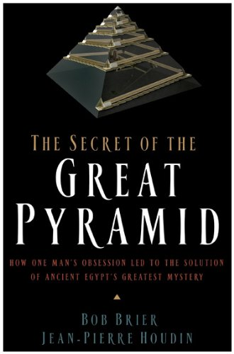 Secret of the Great Pyramid How One Man's Obsession Led to the Solution of Ancient Egypt's Greatest Mystery  2009 edition cover