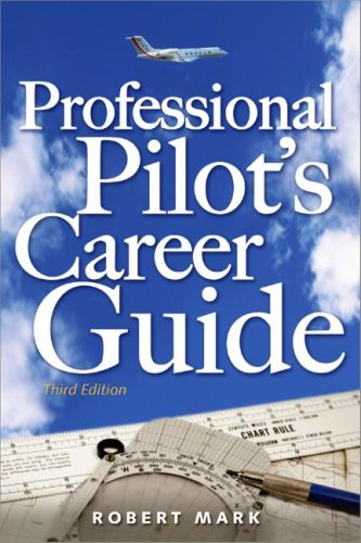 Professional Pilot's Career Guide  2nd 2007 (Revised) edition cover