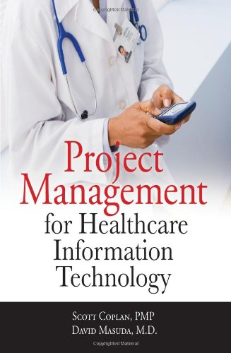 Project Management for Healthcare Information Technology   2011 edition cover