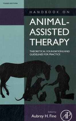 Handbook on Animal-Assisted Therapy Theoretical Foundations and Guidelines for Practice 3rd 2010 edition cover