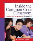 Inside the Common Core Classroom Practical ELA Strategies for Grades 6-8  2015 edition cover