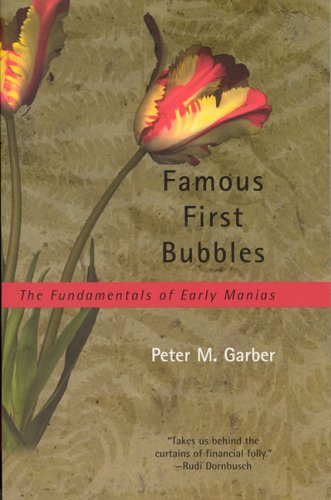 Famous First Bubbles The Fundamentals of Early Manias  2001 (Reprint) edition cover
