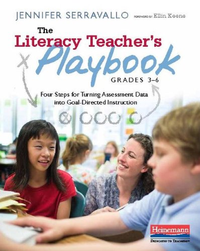 Literacy Teacher's Playbook, Grades 3-6 Four Steps for Turning Assessment Data into Goal-Directed Instruction  2013 edition cover