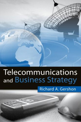 Telecommunications and Business Strategy Industry Structures and Planning Strategies 2nd 2009 edition cover