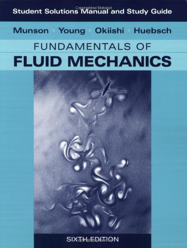 Student Solutions Manual and Student Study Guide to Fundamentals of Fluid Mechanics  6th 2009 (Student Manual, Study Guide, etc.) 9780470088531 Front Cover